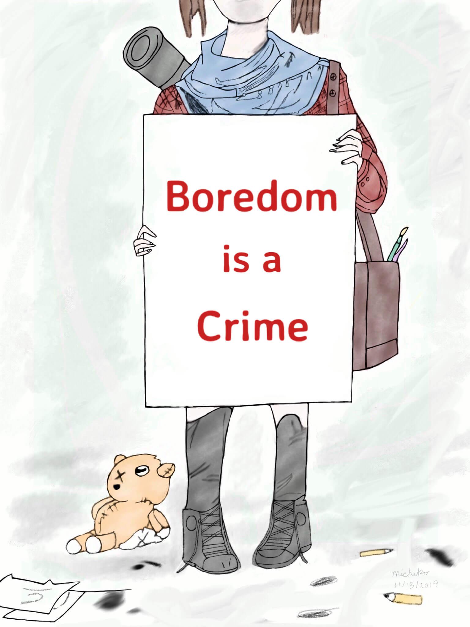 Boredom is a Crime