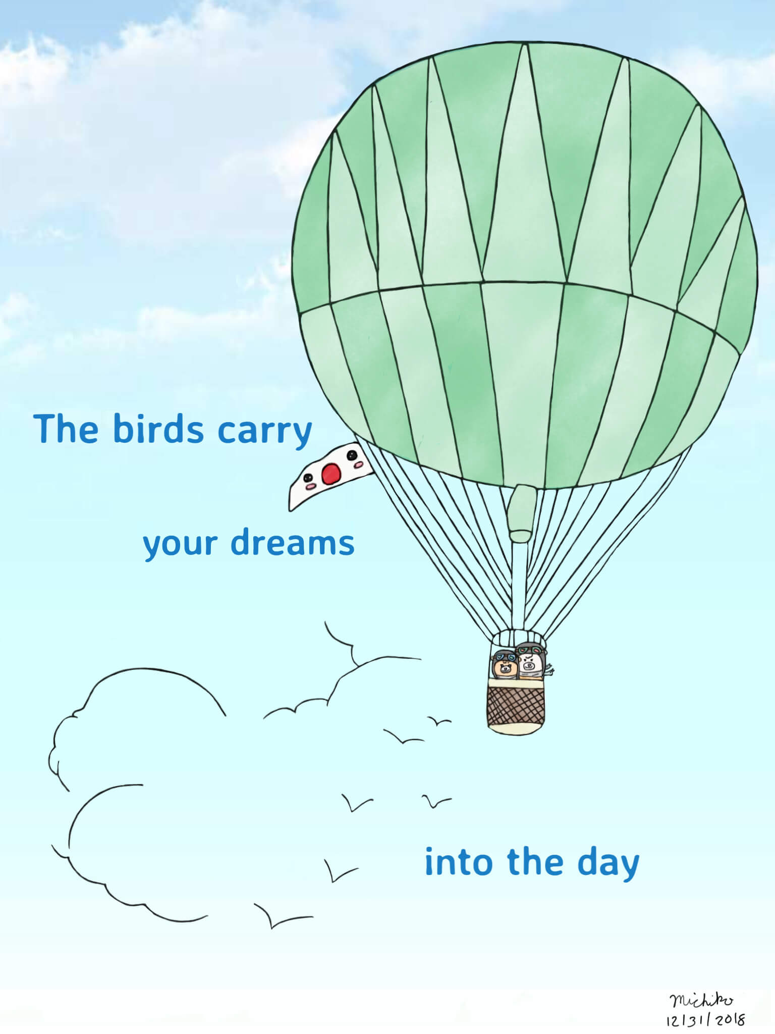 The birds carry your dreams into the day